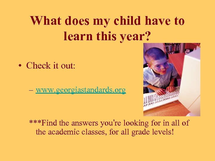 What does my child have to learn this year? • Check it out: –