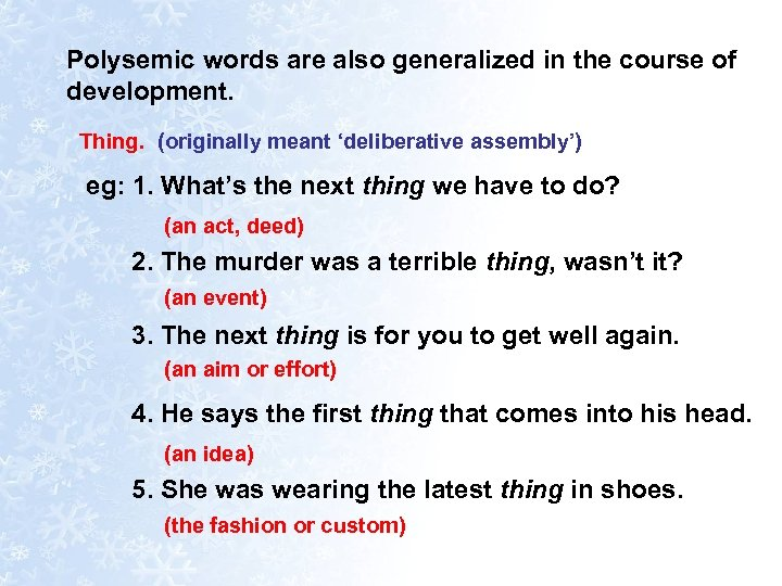 Polysemic words are also generalized in the course of development. Thing. (originally meant 'deliberative