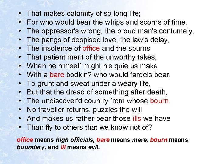 • • • • That makes calamity of so long life; For who
