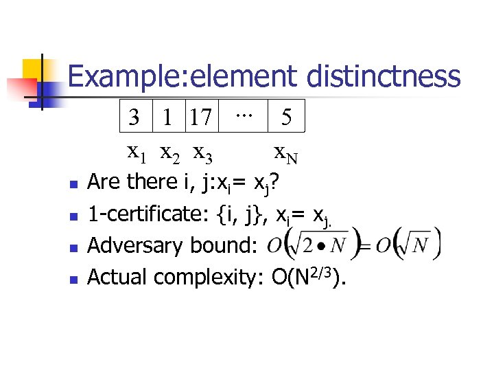 Example: element distinctness 3 1 17. . . 5 x 1 x 2 x
