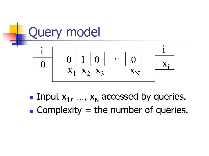 Query model i 0 n n 0 1 0. . . 0 x 1