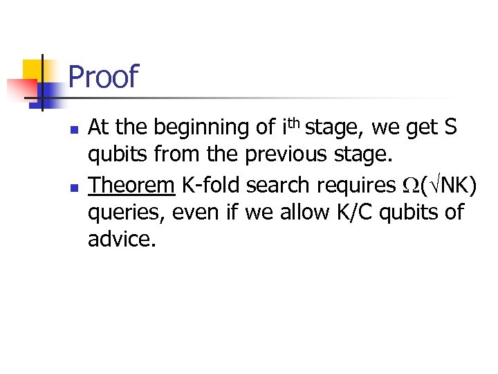 Proof n n At the beginning of ith stage, we get S qubits from