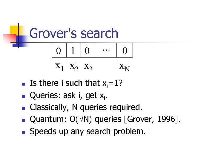 Grover's search 0 1 0. . . 0 x 1 x 2 x 3