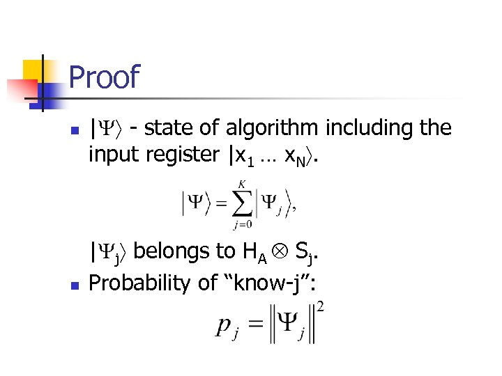 Proof n n | - state of algorithm including the input register |x 1