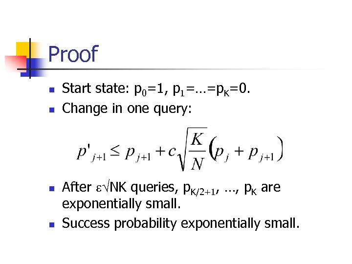 Proof n n Start state: p 0=1, p 1=…=p. K=0. Change in one query: