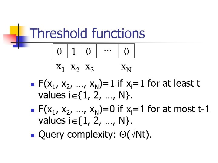 Threshold functions 0 1 0. . . 0 x 1 x 2 x 3
