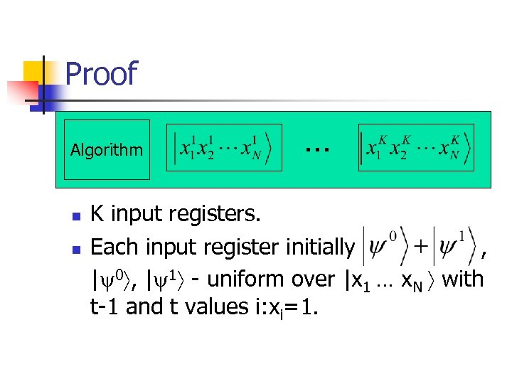 Proof Algorithm n n … K input registers. Each input register initially , |