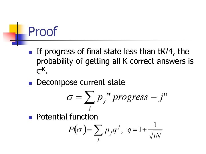 Proof n If progress of final state less than t. K/4, the probability of