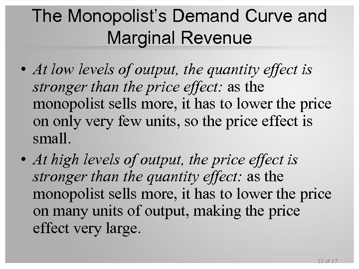 The Monopolist's Demand Curve and Marginal Revenue • At low levels of output, the