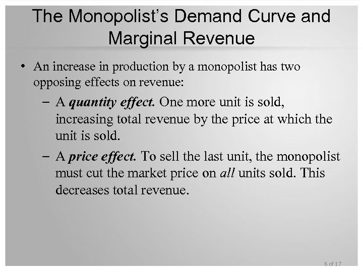 The Monopolist's Demand Curve and Marginal Revenue • An increase in production by a
