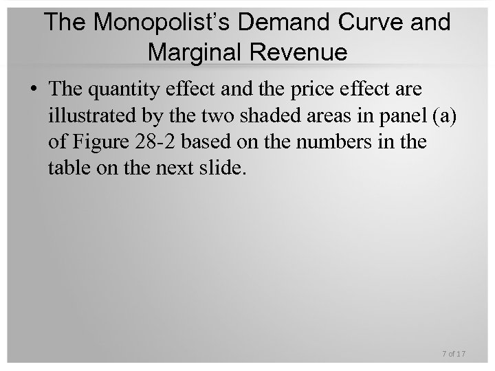 The Monopolist's Demand Curve and Marginal Revenue • The quantity effect and the price