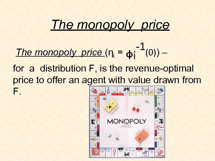 The monopoly price -1(0)) – The monopoly price (ηi = ᵩi for a distribution