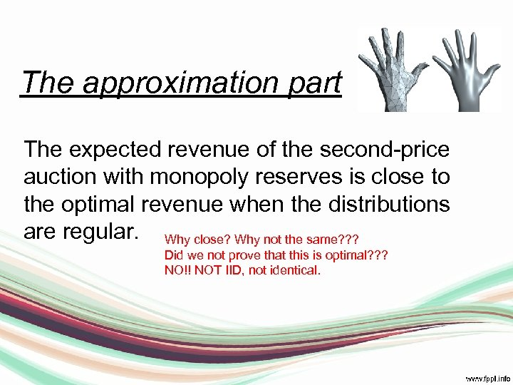 The approximation part The expected revenue of the second-price auction with monopoly reserves is