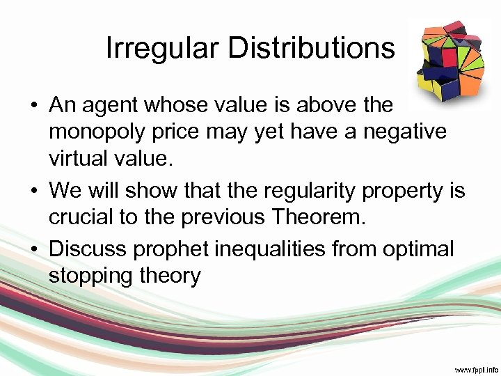 Irregular Distributions • An agent whose value is above the monopoly price may yet