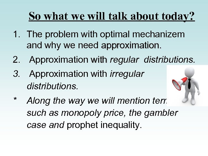 So what we will talk about today? 1. The problem with optimal mechanizem and