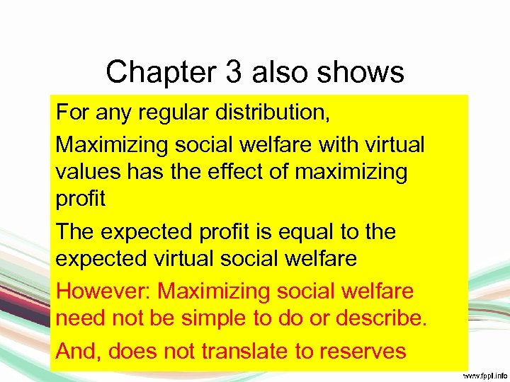 Chapter 3 also shows For any regular distribution, Maximizing social welfare with virtual values