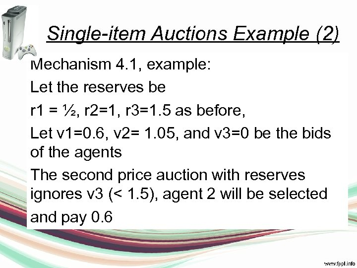 Single-item Auctions Example (2) Mechanism 4. 1, example: Let the reserves be r 1
