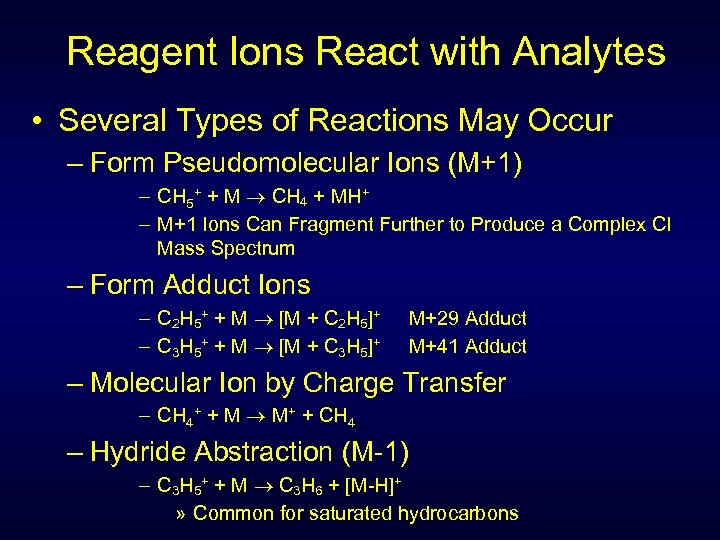 Reagent Ions React with Analytes • Several Types of Reactions May Occur – Form