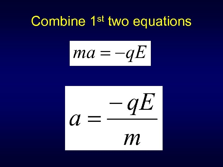 Combine 1 st two equations