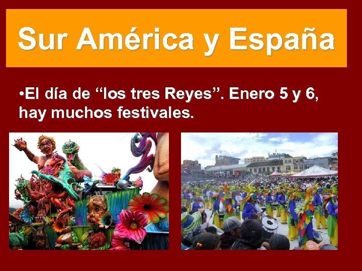 """Sur América y España • El día de """"los tres Reyes"""". Enero 5 y"""