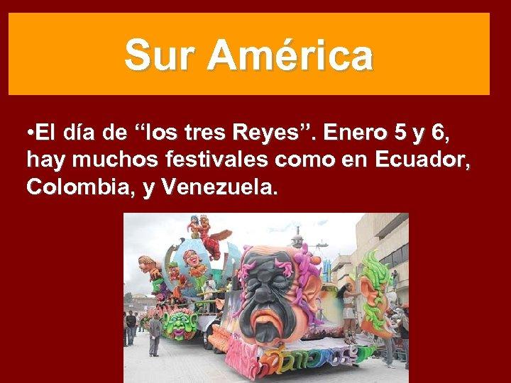 """Sur América • El día de """"los tres Reyes"""". Enero 5 y 6, hay"""