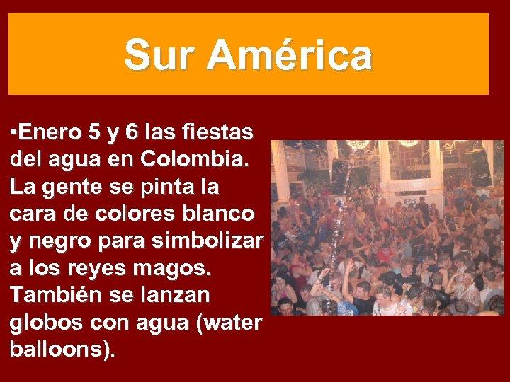 Sur América • Enero 5 y 6 las fiestas del agua en Colombia. La