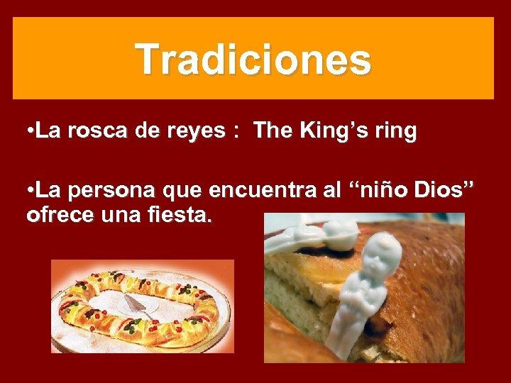 Tradiciones • La rosca de reyes : The King's ring • La persona que
