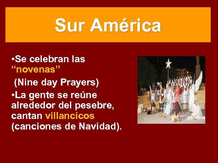 "Sur América • Se celebran las ""novenas"" (Nine day Prayers) • La gente se"