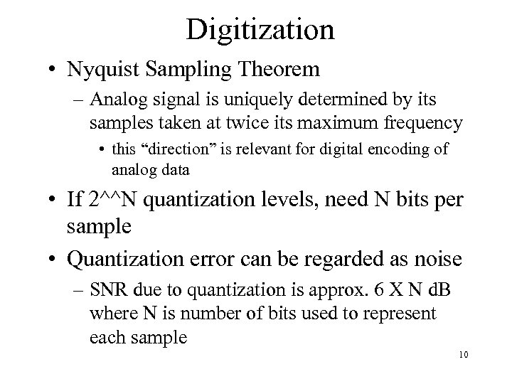 Digitization • Nyquist Sampling Theorem – Analog signal is uniquely determined by its samples