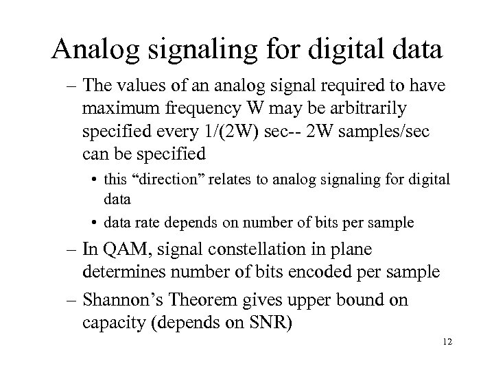 Analog signaling for digital data – The values of an analog signal required to