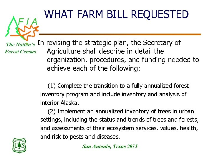 FIA WHAT FARM BILL REQUESTED n The Nation's In revising the strategic plan, the