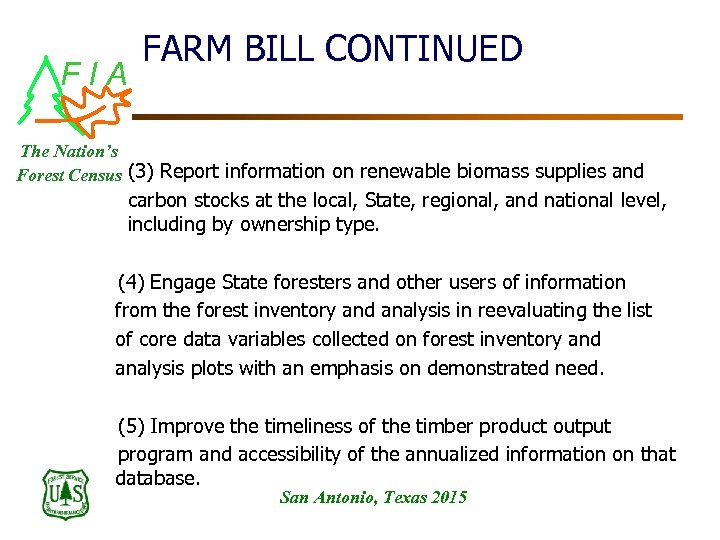 FIA FARM BILL CONTINUED The Nation's (3) Report information on renewable biomass supplies and