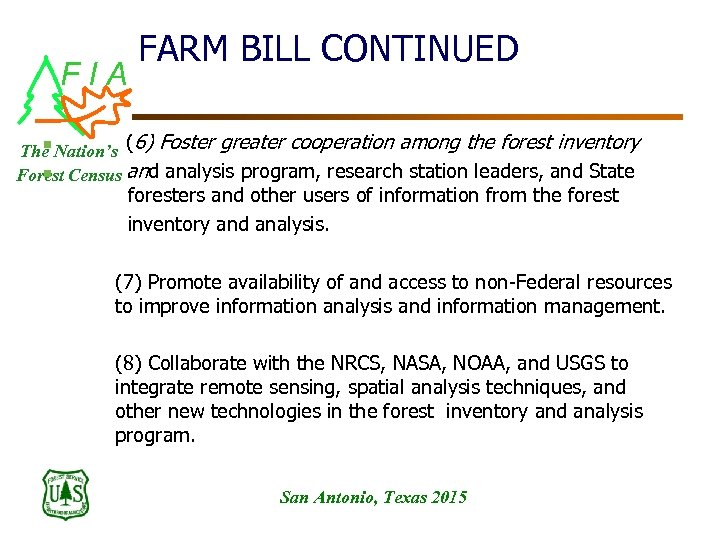 FIA FARM BILL CONTINUED n ( The Nation's 6) Foster greater cooperation among the