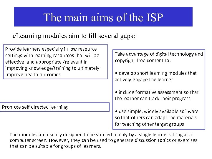 The main aims of the ISP e. Learning modules aim to fill several gaps: