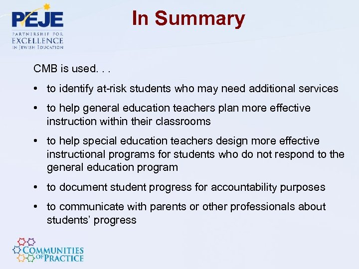 In Summary CMB is used. . . • to identify at-risk students who may
