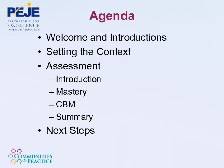 Agenda • Welcome and Introductions • Setting the Context • Assessment – Introduction –