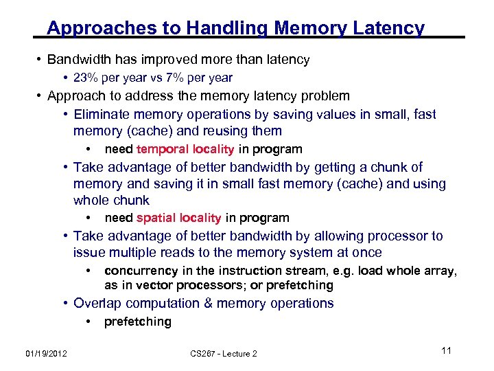 Approaches to Handling Memory Latency • Bandwidth has improved more than latency • 23%