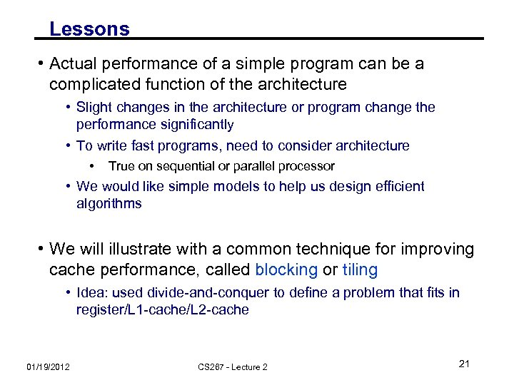 Lessons • Actual performance of a simple program can be a complicated function of
