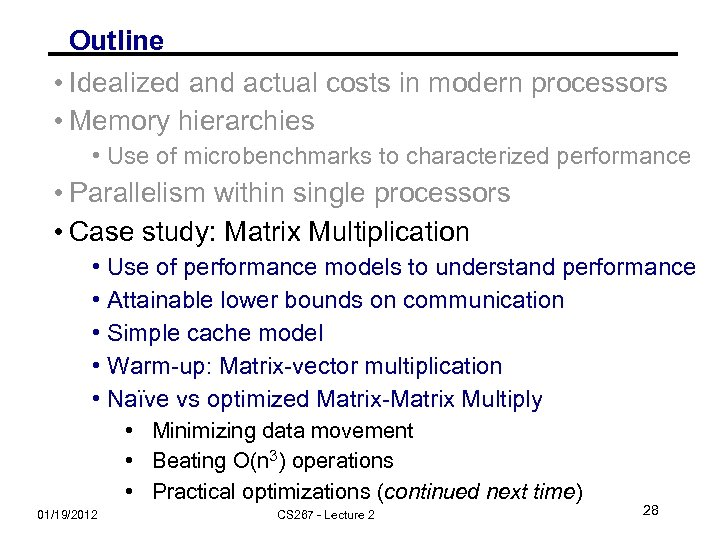 Outline • Idealized and actual costs in modern processors • Memory hierarchies • Use