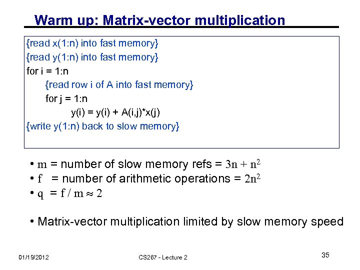 Warm up: Matrix-vector multiplication {read x(1: n) into fast memory} {read y(1: n) into