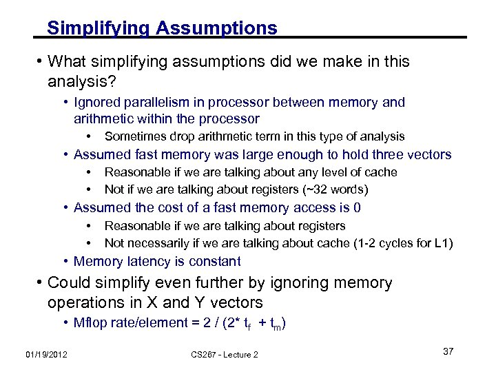 Simplifying Assumptions • What simplifying assumptions did we make in this analysis? • Ignored
