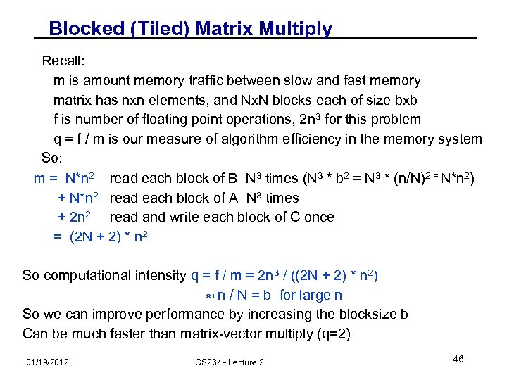 Blocked (Tiled) Matrix Multiply Recall: m is amount memory traffic between slow and fast