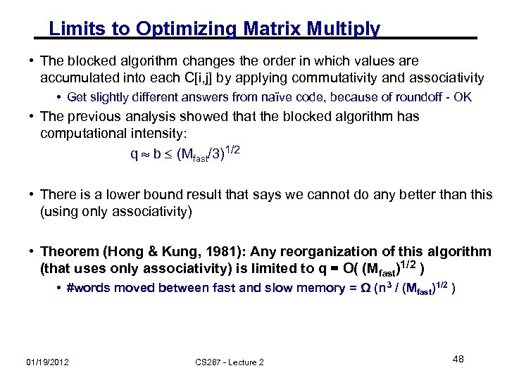 Limits to Optimizing Matrix Multiply • The blocked algorithm changes the order in which