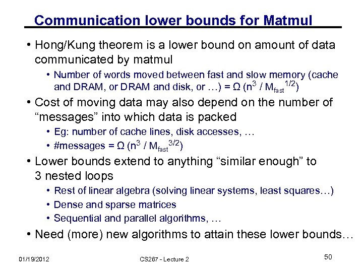 Communication lower bounds for Matmul • Hong/Kung theorem is a lower bound on amount