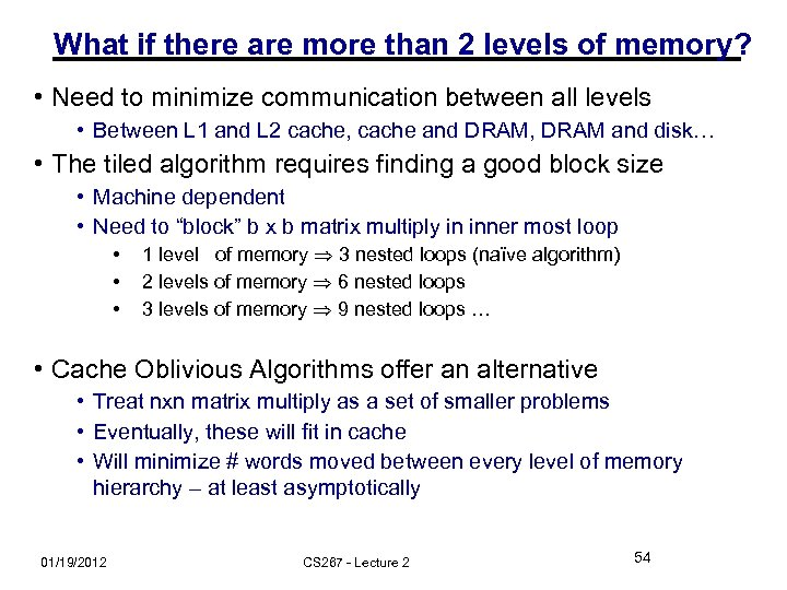 What if there are more than 2 levels of memory? • Need to minimize