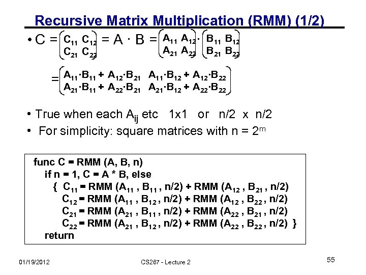 Recursive Matrix Multiplication (RMM) (1/2) • C = C 11 C 12 = A
