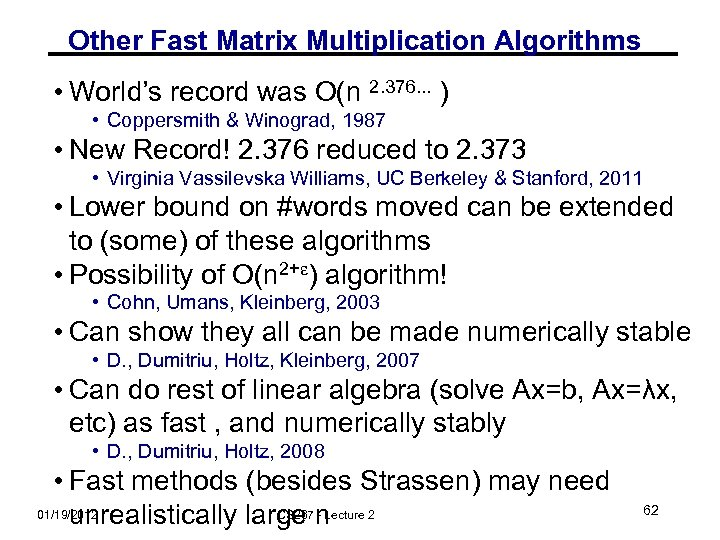 Other Fast Matrix Multiplication Algorithms • World's record was O(n 2. 376. . .