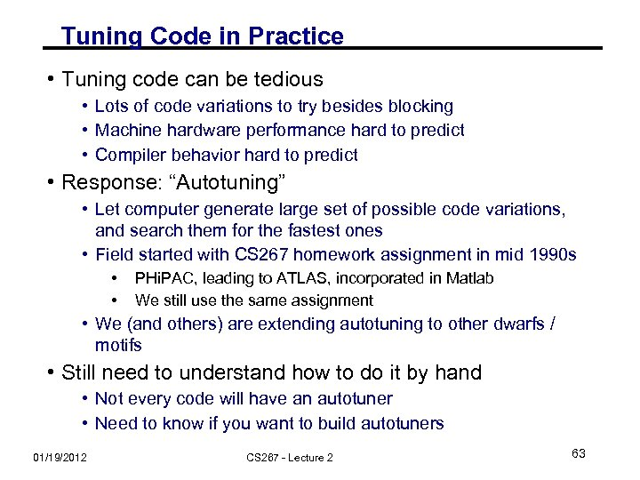 Tuning Code in Practice • Tuning code can be tedious • Lots of code