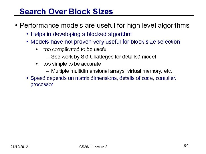 Search Over Block Sizes • Performance models are useful for high level algorithms •