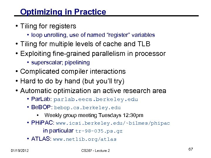 "Optimizing in Practice • Tiling for registers • loop unrolling, use of named ""register"""